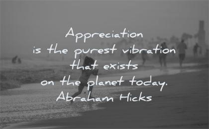 gratitude quotes appreciation purest vibration exists planet today abraham hicks wisdom girl beach run