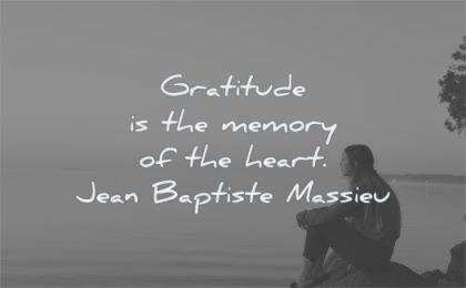 gratitude quotes memory heart jean baptiste massieu wisdom woman sitting water