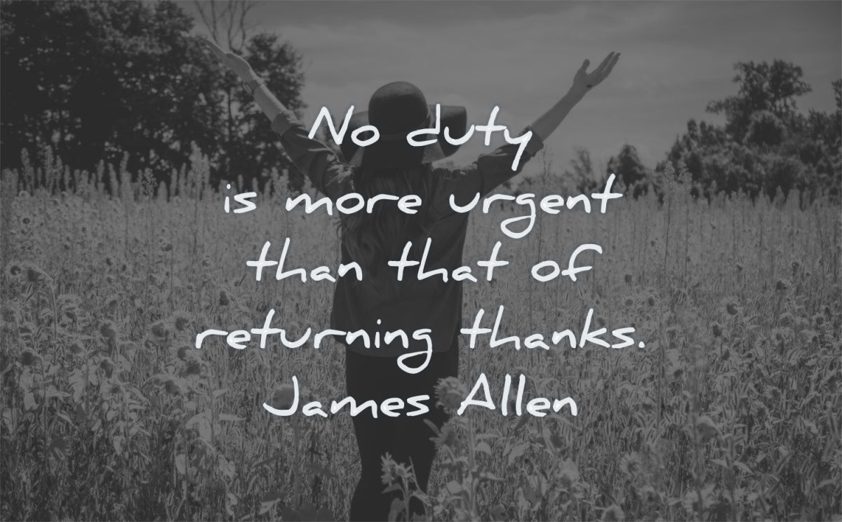 gratitude quotes duty more urgent returning thanks james allen wisdom woman fields