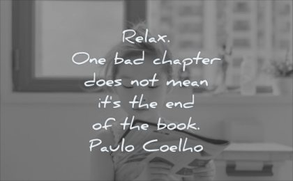 grief quotes relax one bad chapter does mean its end book paulo coelho wisdom children girl focus
