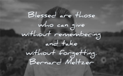 happiness quotes blessed those remembering take without forgetting bernard meltzer wisdom kid smiling
