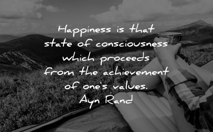 happiness quotes state consciousness which proceeds from achievement ones values ayn rand wisdom nature