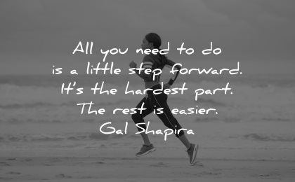 hard times quotes little step forward hardest part rest easier gal shapira wisdom woman running beach