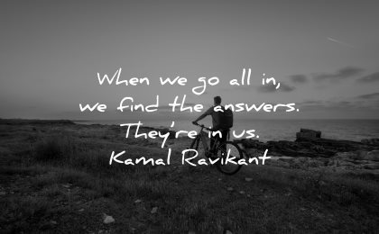hard times quotes when find answers kamal ravikant wisdom man bike nature