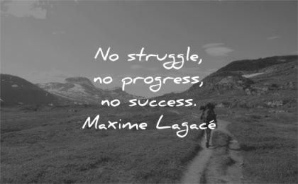 hard work quotes struggle progress success maxime lagace wisdom path nature mountains