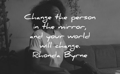 healing quotes change person mirror your world rhonda byrne wisdom woman smiling