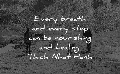 healing quotes every breath step nourishing thich nhat hanh wisdom group people hiking