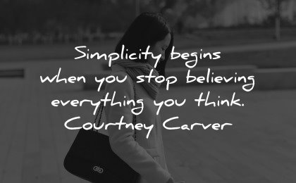 healing quotes simplicity begins stop believing everything think courtney carver wisdom woman walking