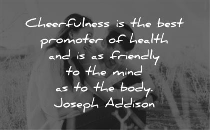 health quotes cheerfulness best promoter friendly mind body joseph addison wisdom couple laughing