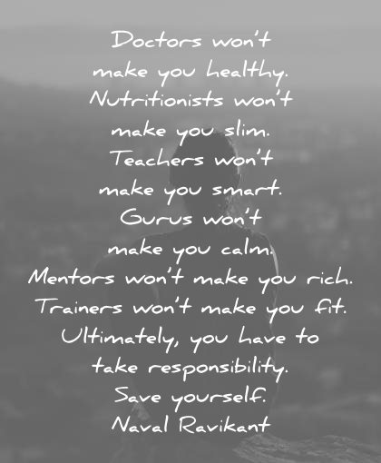 health quotes doctors you healthy nutritionists slim teachers smart gurus calm mentors rich trainers fit save yourself naval ravikant wisdom
