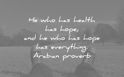 health quotes who has hope everything arabian proverb wisdom