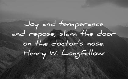 health quotes joy temperance repose slam door doctors nose henry wadsworth longfellow wisdom woman nature hiking