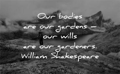 health quotes bodies gardens wills gardeners william shakespeare wisdom nature