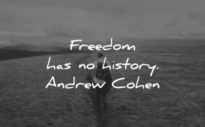history quotes freedom andrew cohen wisdom man hike nature