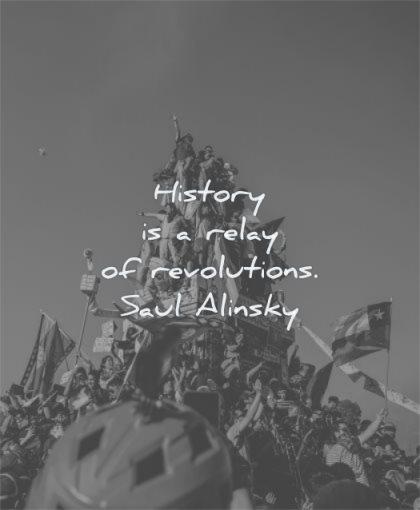 history quotes relay revolutions saul alinsky wisdom people