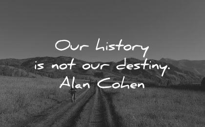 history quotes destiny alan cohen wisdom road hike
