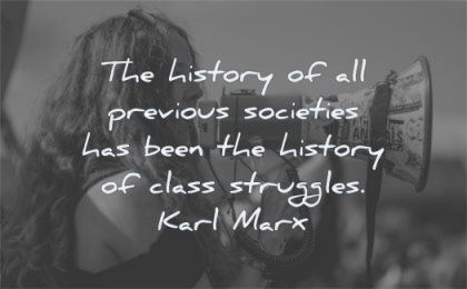 history quotes previous societies been class struggles karl marx wisdom woman talking