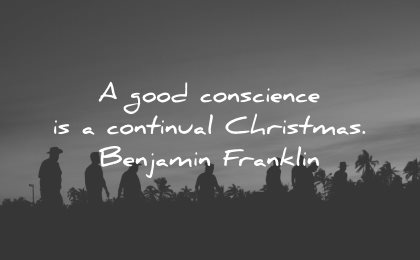 honesty quotes good conscience continual christmas benjamin franklin wisdom people silhouette