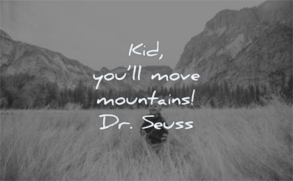 hope quotes kid you move mountains dr seuss wisdom fields nature