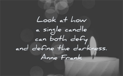 hope quotes look single candle can both defy define darkness anne frank wisdom