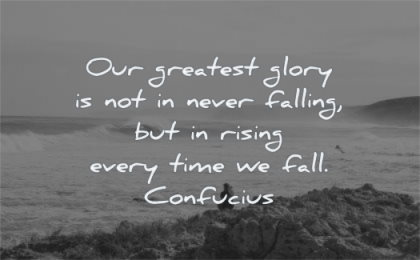 hope quotes our greatest glory not never falling rising every time fall confucius wisdom nature sea woman