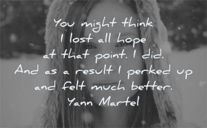 hope quotes might think lost point result perked felt much better yann martel wisdom girl