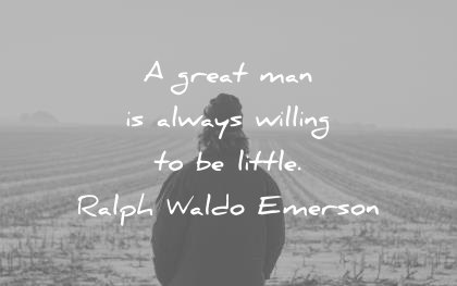 humility quotes great man always willing little ralph waldo emerson wisdom