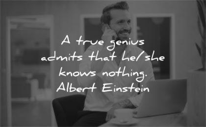 humility quotes true genius admits knows nothing albert einstein wisdom man smartphone speaking smiling