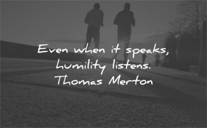 humility quotes even when speaks listens thomas merton wisdom runners silhouette