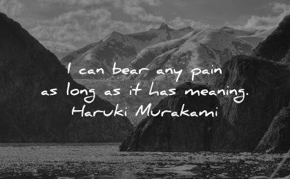 hurt quotes bear pain long meaning haruki murakami wisdom nature water lake mountains glacier