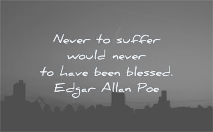 hurt quotes never suffer would never have been blessed edgar allan poe wisdom city silhouette night