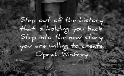 hurt quotes step out history holding back step into story willing create oprah winfrey wisdom nature