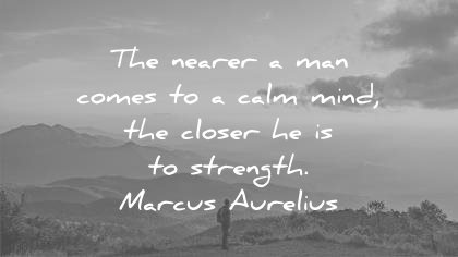 inner peace quotes nearer man comes mind the closer strength marcus aurelius wisdom