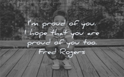 inspirational quotes for kids proud you hope that are too fred rogers wisdom kid boy sitting wood