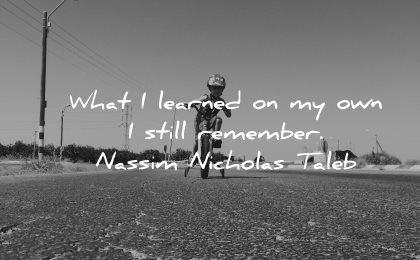 inspirational quotes for kids learned still remember nassim nicholas taleb wisdom road bike