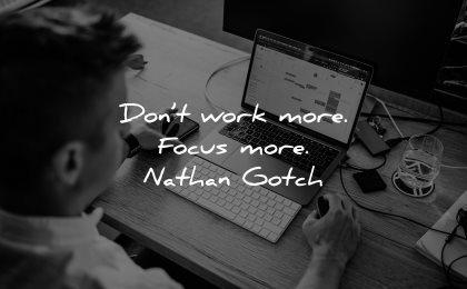 inspirational quotes for men dont work more focus nathan gotch wisdom laptop