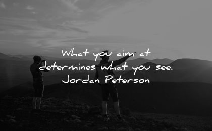 inspirational quotes for men aim determines what you see jordan peterson wisdom nature
