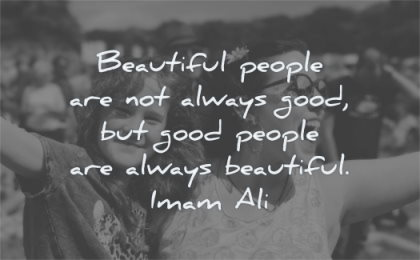 inspirational quotes for teens beautiful people are not always good always beautiful imam ali wisdom smile woman girl