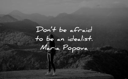 inspirational quotes for teens dont afraid idealist maria popova wisdom woman nature