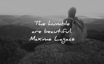 inspirational quotes for teens humble beautiful maxime lagace wisdom person sitting