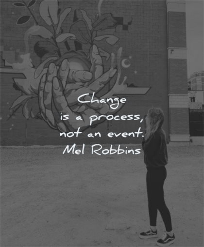 inspirational quotes for women change process not event mel robbins wisdom