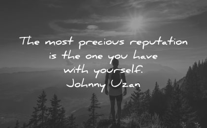 integrity quotes most precious reputation one your have with yourself johnny uzan wisdom silhouette man nature
