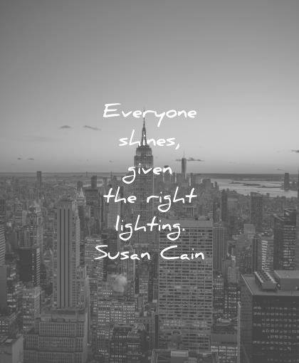 introvert quotes everyone shines given right lighting susan cain wisdom