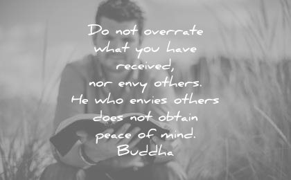 jealousy envy quotes overrate what received envy others who envies others does obtain peace mind buddha wisdom