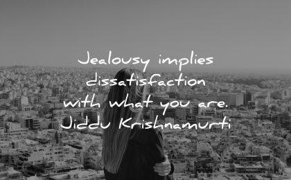 jealousy envy quotes implies dissatisfaction jiddu krishnamurti wisdom woman city
