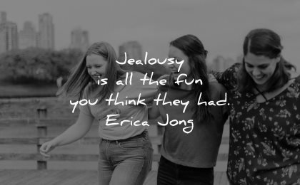 jealousy envy quotes fun think they had erica jong wisdom women laughing