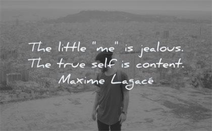 jealousy envy quotes little jealous true self content maxime lagace wisdom man standing nature mountain
