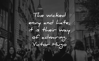jealousy envy quotes wicked hate their way admiring victor hugo wisdom city people street
