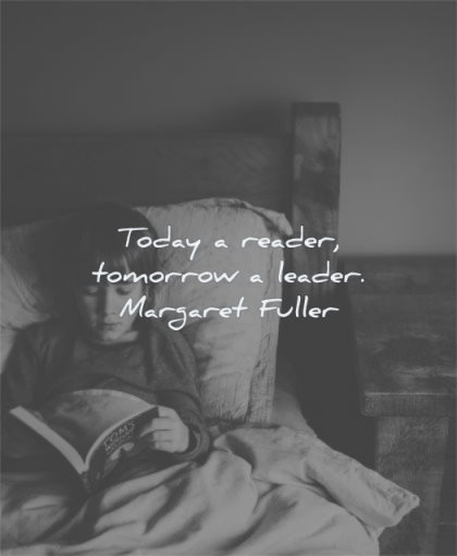 knowledge quotes today reader tomorrow leader margaret fuller wisdom boy reading book bed