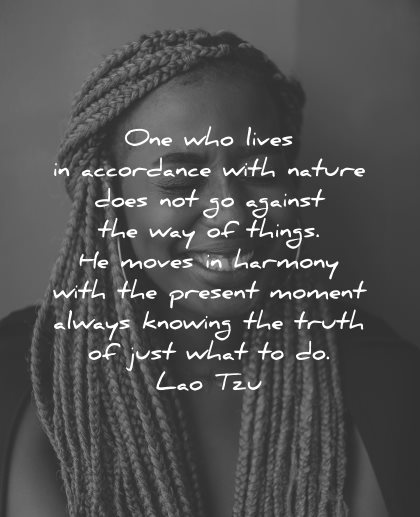 lao tzu quotes one who lives accordance nature does against way things wisdom woman